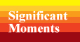 Significant Moments